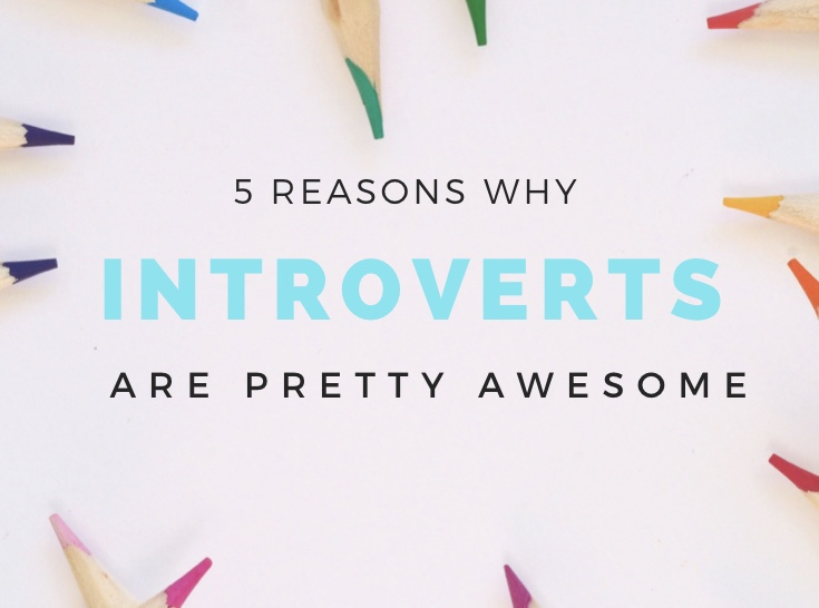 5 Reason Why Introverts Are Pretty Awesome